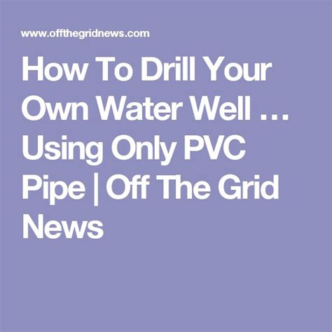 how to drill your own well in your backyard how to drill your own well in your backyard the 25 best