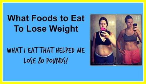 weight loss 80 what you eat best foods to eat to lose weight fit with