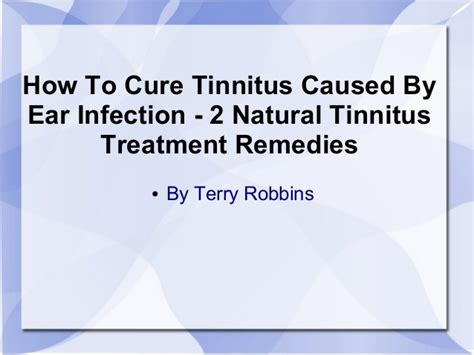 how to cure ear infection how to cure tinnitus caused by ear infection 2 tinnitus tre