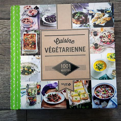 cuisine 馗onomique 1001 recettes livre cuisine v 233 g 233 tarienne 1001 recettes aux jardins