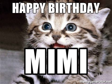 Mimi Meme - happy birthday mimi happy kitten meme generator