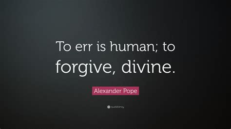 To Err Is Human To Forgive Is Essay by Essay On To Err Is Human To Forgive Is