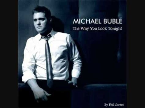 Channel Bluble michael buble the way you look tonight cover by phil sweet