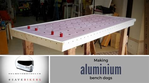 making bench dogs making aluminium bench dogs youtube