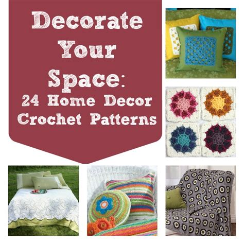 crochet for home decor decorate your space 24 home decor crochet patterns
