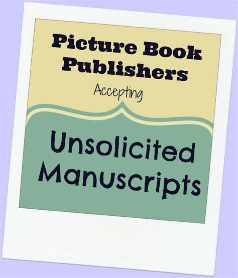 picture book manuscript publishers accepting unsolicited manuscripts