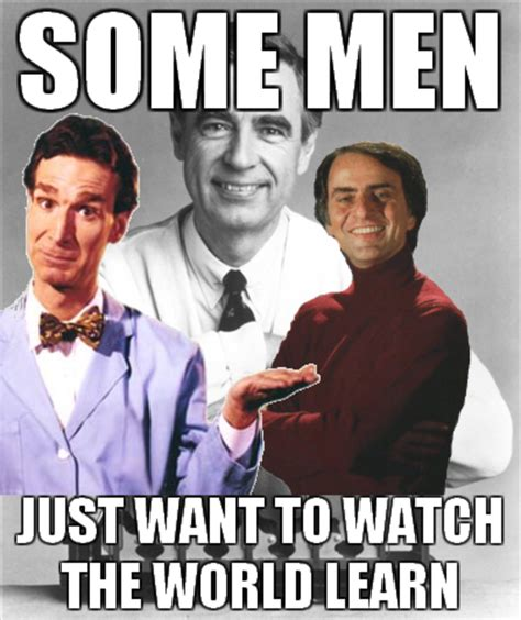 Mr Badass Meme - image 187250 some men just want to watch the world