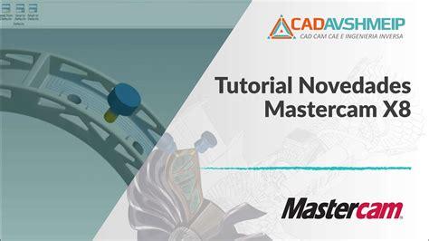 tutorial mastercam solidworks tutorial mastercam novedades mastercam x8 youtube