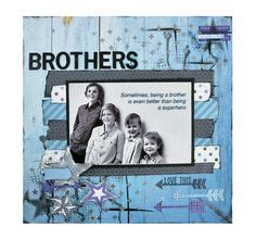 brothers scrapbook layout more info on my page www my boy by michelle grant for kaisercraft off the wall
