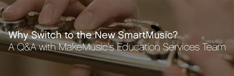 Why I Switched To The Why Switch To The New Smartmusic Smartmusic
