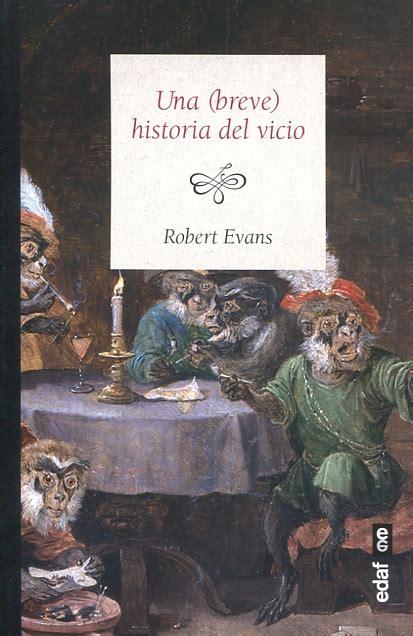 libro una breve historia de libro una breve historia del vicio 9788441437265 evans robert 183 marcial pons librero