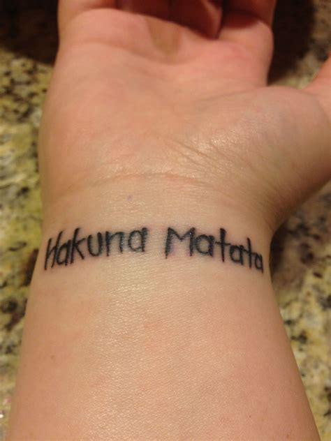 hakuna matata tattoo wrist hakuna matata different writing and will be on my