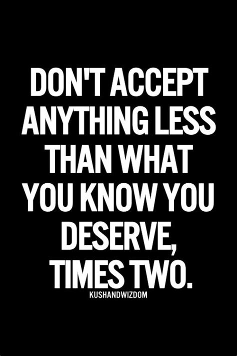 never accept anything less than you deserve remember you 15 pinterest quotes that make me gag 171 driving me crazy
