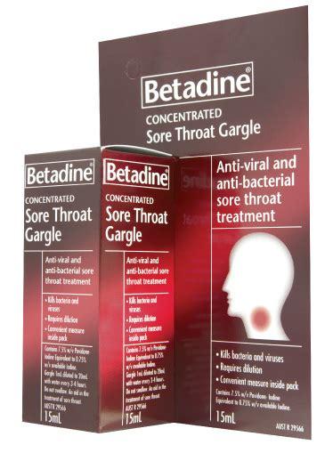 Iodine Detox Symptoms Sore Throat by Betadine Sore Throat Gargle 15ml
