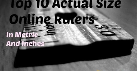 top   actual size rulers  metric  inches