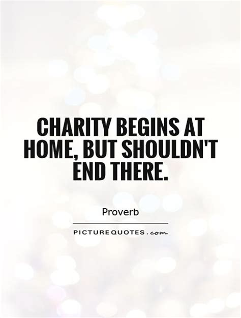 charity begins at home quotes sayings charity begins