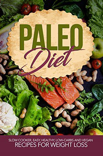 paleo cooker cookbook 250 amazing paleo diet recipes books paleo diet cooker easy healthy low carbs recipes