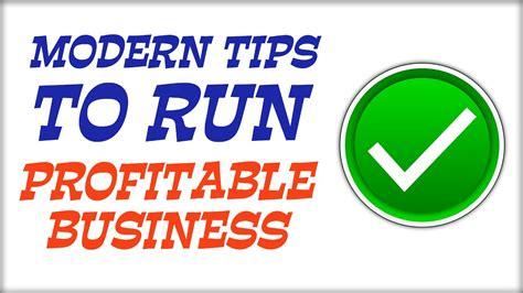 9 tips to run a modern tips to run a profitable business