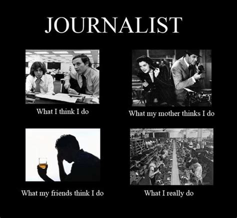 Journalism Meme - the quot what i do quot meme has legs my humor pinterest