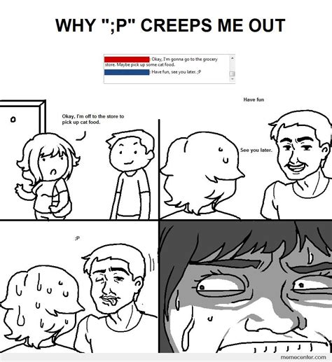 Why Me Meme - why p creeps me out by ben meme center