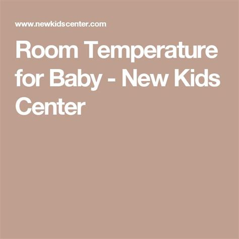 what is the ideal room temperature for a baby 25 best ideas about room temperature for baby on