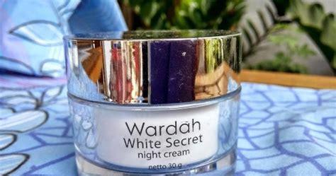 Harga Wardah White Secret Siang Dan Malam review krim malam wardah white secret vani