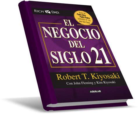 libro el negocio del siglo universidad de millonarios el negocio del siglo 21 por robert t kiyosaki libro ebook en pdf