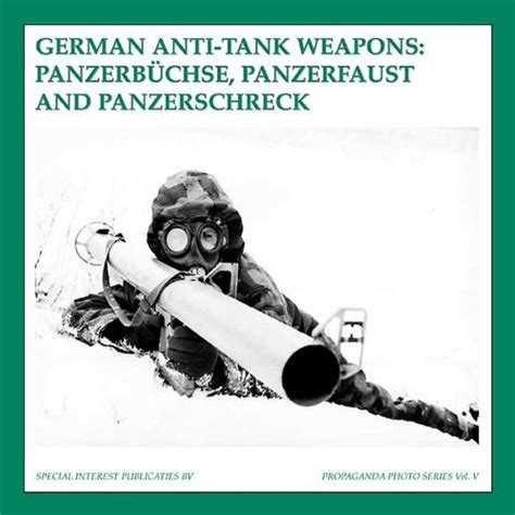 the anti tank rifle weapon books german anti tank weapons panzerb 252 chse panzerfaust and