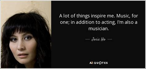 8 Things That Really Inspire Me by Top 10 Quotes By Josie Ho A Z Quotes