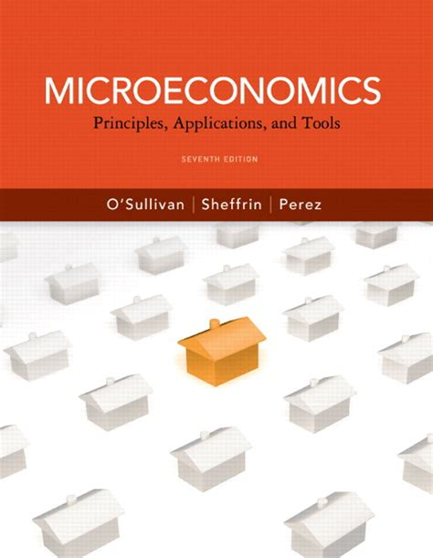 o sullivan sheffrin perez microeconomics principles applications and tools plus new mylab