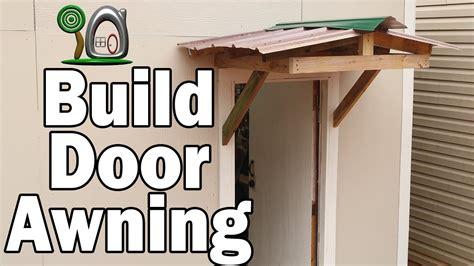 building  simple door awning   workshop backdoor