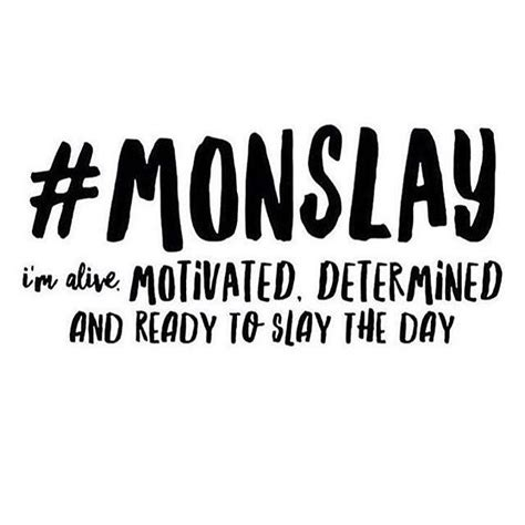 how to slay inspiration from the and of black style books 25 best ideas about motivational monday quotes on
