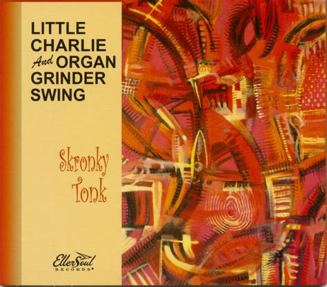 organ grinder swing little charlie organ grinder swing cd shronky tonk cd