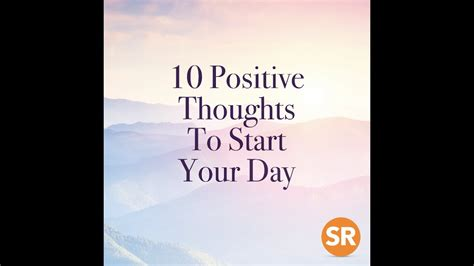 10 positive thoughts to start your day youtube