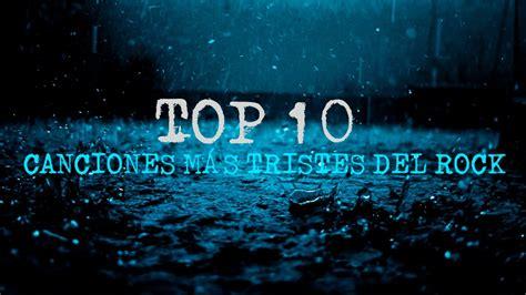 Imagenes Tristes Rock | top 10 canciones m 225 s tristes del rock youtube