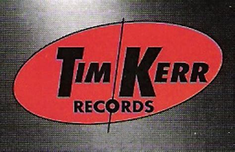 Kerr Records Tim Kerr Records Cds And Vinyl At Discogs