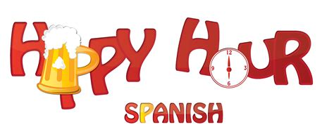 Happy Hour Happy Cer by Did You They Speak More Than Just In Spain