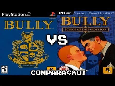 Bully Ps2 compara 231 227 o bully pc vs bully ps2