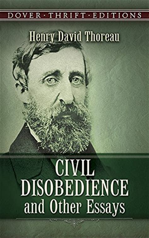 Civil Disobedience And Other Essays Summary by Henry David Thoreau Quotes Quotehd