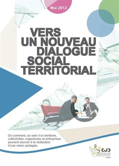 nouveau si鑒e social calam 233 o vers un nouveau dialogue social territorial