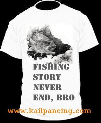 Kaos Mancing Mania Fear No Fish Tshirt Mancing Mania Fear No Fish pin by rony kail pancing on kaos mancing fishing t shirt