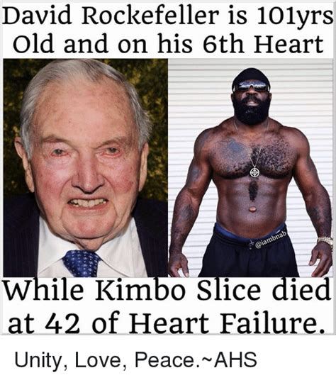Kimbo Slice Meme - david rockefeller is 101yrs old and on his 6th heart while