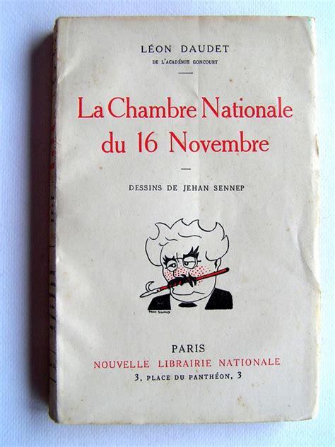 chambre nationale l 233 on daudet la chambre nationale du 16 novembre