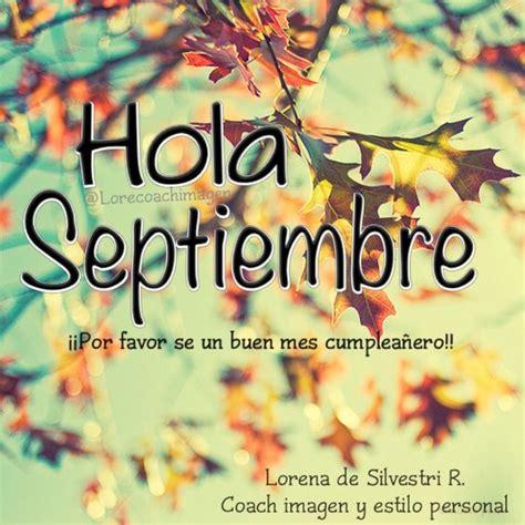 imagenes de hola septiembre im 225 genes de hola septiembre bienvenido septiembre frases hoy