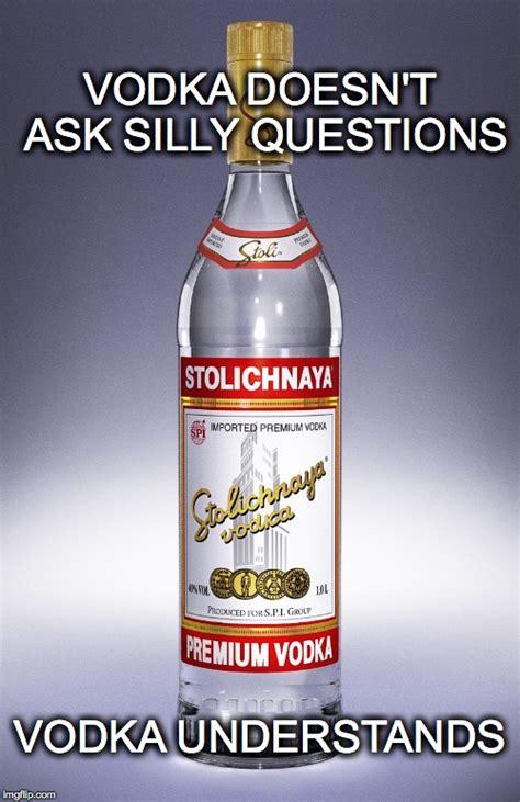 Vodka Meme - vodka imgflip