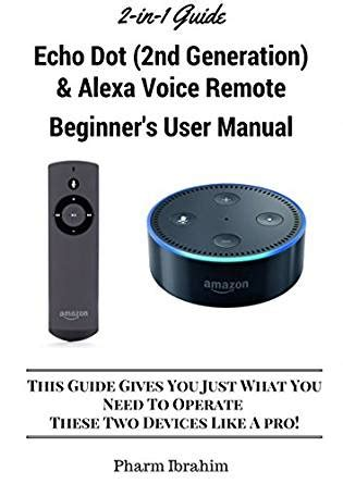 echo 2nd generation user guide the complete user guide with step by step master your echo and echo dot in 1 hour ã books all new echo dot 2nd generation voice remote