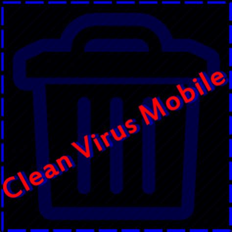 how to clean virus from android clean virus mobile appstore for android