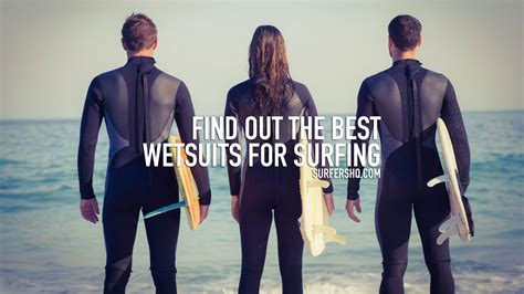 best wetsuit surfing find out the best wetsuits for surfing surfers hq