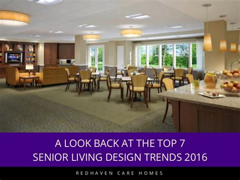 nursing home design trends a look back at the top 7 senior living design trends 2016