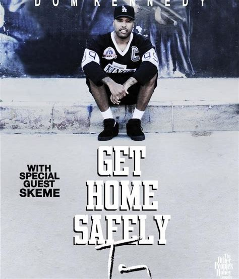 Get Home Safely Dom Kennedy by Dom Kennedy Announces Get Home Safely Tour Mechanical